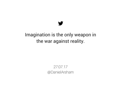 Imagination is the only weapon in the war against reality. (2).png