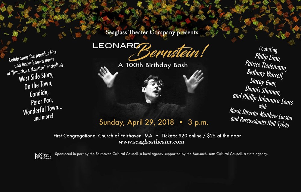 Leonard bernstein! A 100th Birthday Bash - April 29, 2018 at 3:00 PMBethany Worrell, soprano soloistSeaglass Theater CompanyFirst Congregational Church of FairhavenFairhaven, MATo reserve tickets, click here.