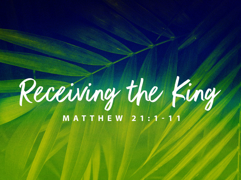 Recieving the King (Palm Sunday 2019) TITLE.jpg