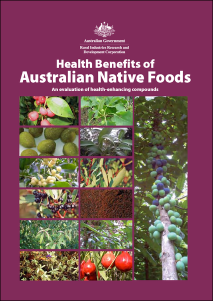Health Benefits of Australian Native Foods – An evaluation of health-enhancing compounds