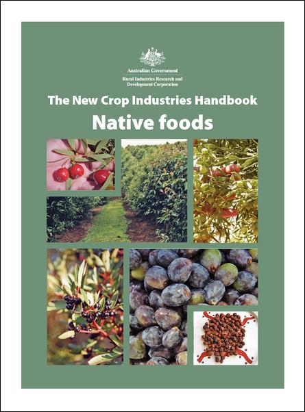 The New Crop Industries Handbook – Native Foods