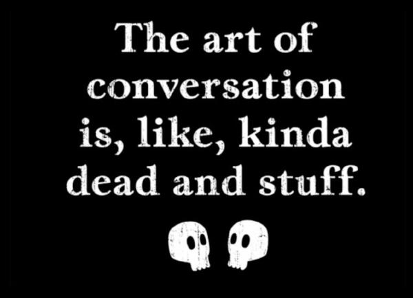 Art of Conversation is dead.jpg