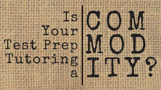 Is Your Test Prep a Comodity?