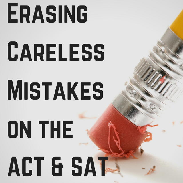 Erasing Care-less Mistakes on the ACT & SAT