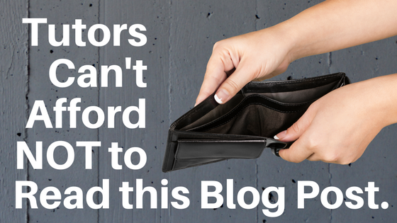 Tutors Can't Afford NOT to Read This Post