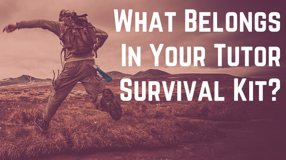 What BelongsIn Your Tutor Survival Kit.png