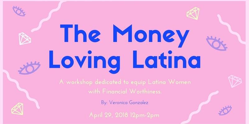The Money Loving Latina - Workshop by Veronica Gonzalez