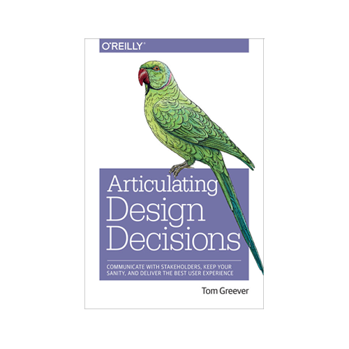 Articulating Design Decisions   Tom Greever  I'm always trying to see if I can communicate better especially articulating a particular design. Not only does this book help you with that, but also how to gain confidence with your coworkers, how to respond to criticism, and how listening will gain you the upper hand.