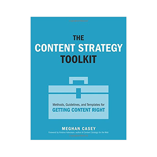 Content Strategy Toolkit   Meghan Casey  As designers, we design around information. Whether that information is visible as text, images, media or what is  not  said, we convey context. This nifty book teaches you how to organize all that information effectively with the added consideration of stakeholders.