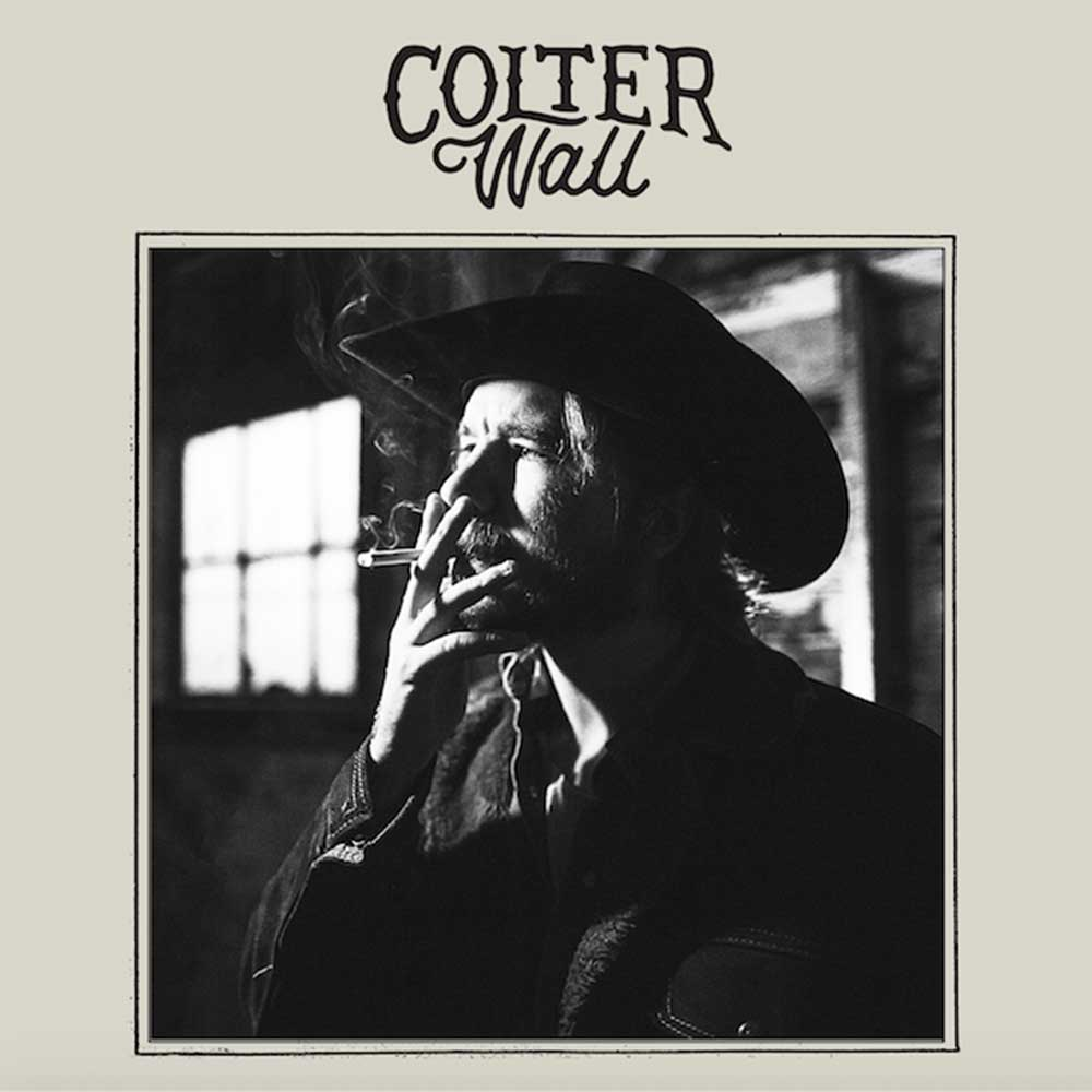 COLTER WALLSelf-Titled Debut AlbumWith a voice and wisdom beyond his years, Colter Wall is one of alt-country's hottest young songwriters. - Genre: alt-Country