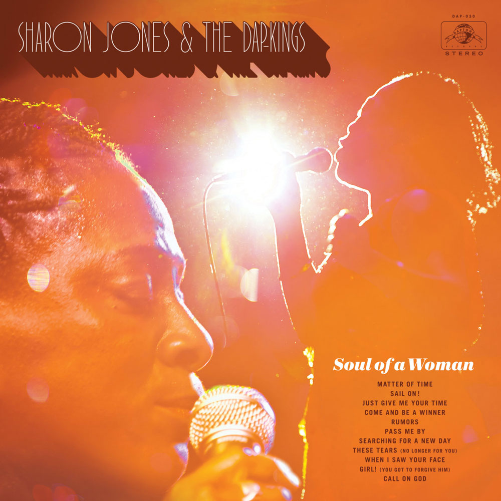 SOUL OF A WOMANBy Sharon Jones & the Dap-KingsIn 2016, three musical legends hammered out their final albums in the face of death, but only one of them stayed focused on a brighter future. - GENRE: SOUL