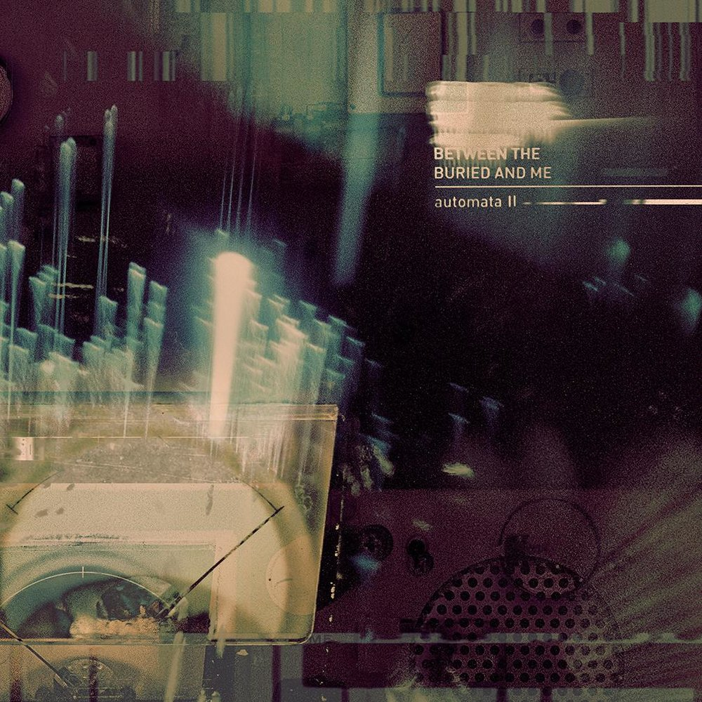 AUTOMATA IIBetween the Buried and MeCritics are calling Automata IIby Between the Buried and Me a prog metal triumph. But what is prog metal? And what's going on tin this dark tale of mania and manipulation? - GENRE: PrOG metal