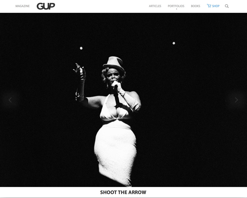 GUP Magazine,Shoot the Arrow - AUGUST 28, 2017 GUP Magazine (Guide to Unique Photography) is an international authoritative publication on photography, connecting its communities with the sharpest conceptual photography, the latest photo books, and compelling writings about the contemporary world of photography.