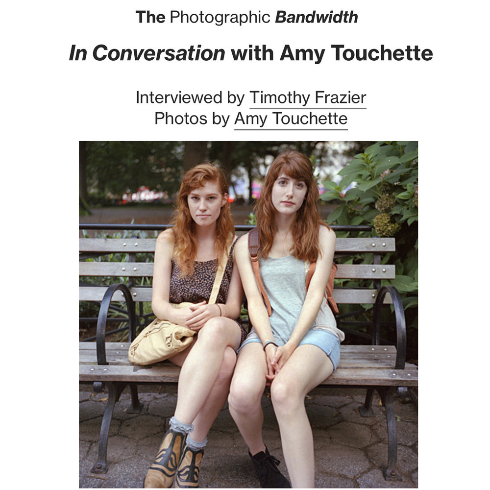 The Photographic Bandwidth,Interview - October 27, 2018 Amy's interviewed in The Photographic Bandwidth by photographer Tim Frazier. Topics of conversation include her intense start as a photographer, New York City's embrace of misfits, life on the streets in Bed-Stuy, Brooklyn, and more.