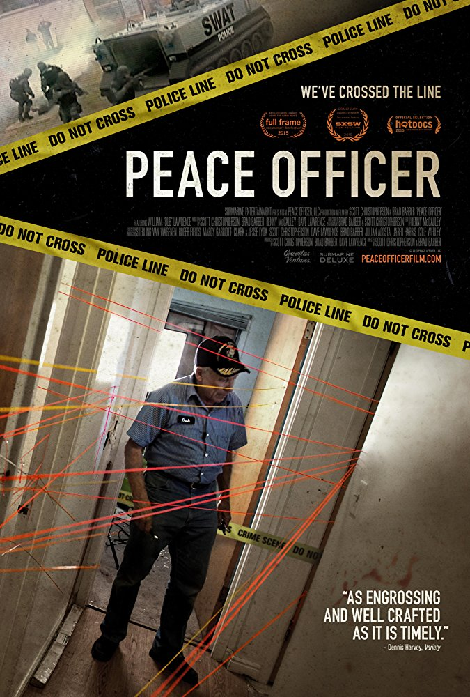 Peace Officer  Dirs. Scott Christopherson and Brad Barber (documentary feature)  Edit and re-recording.