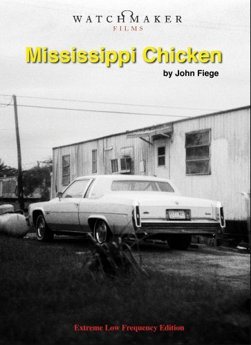Mississippi Chicken  Dir. John Fiege (documentary)  Re-recording.