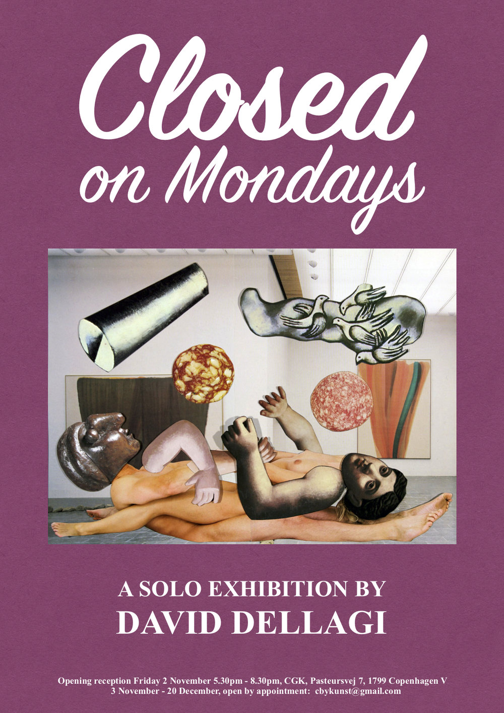 Closed on Mondays poster , 2018. CGK Centre for Contemporary Art, Copenhagen, DK. Solo exhibition.