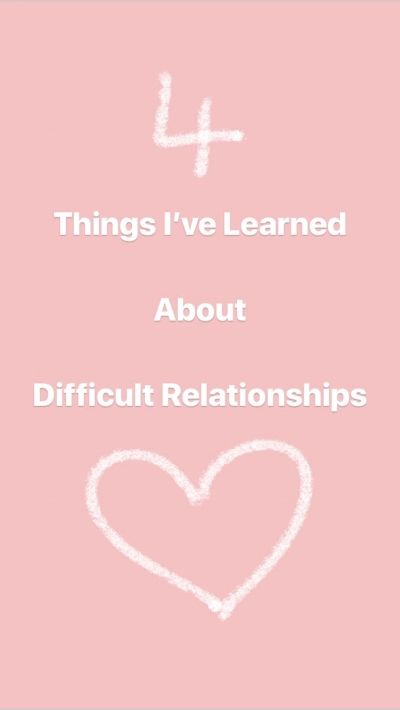 4 things i've learned about difficult relationships.jpg