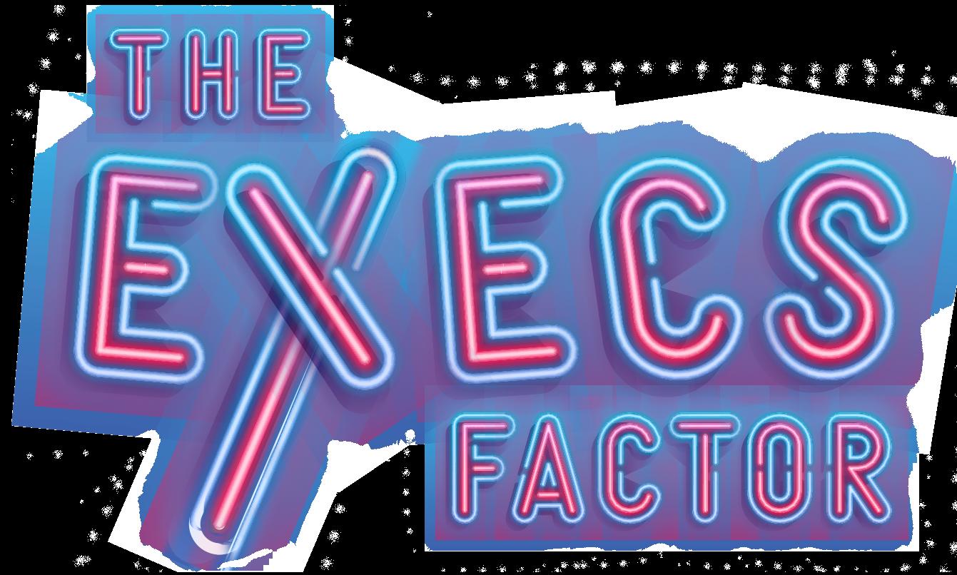 The Execs Factor
