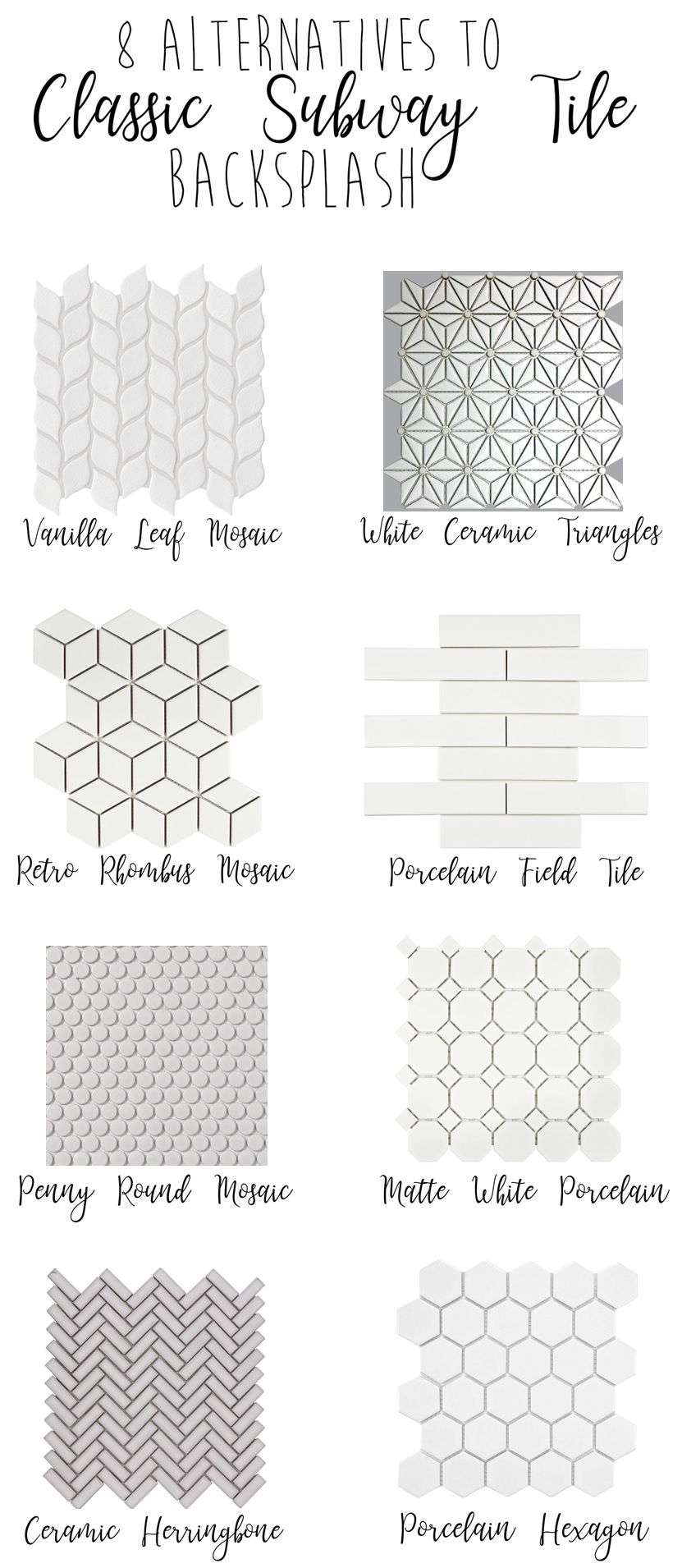 Vanilla Leaf Mosaic  |  White Ceramic Triangles  |  Retro Rhombus Mosaic  |  Porcelain Field Tile  |  Penny Round Mosaic  |  Matte White Porcelain  |  Ceramic Herringbone  |  Porcelain Hexagon