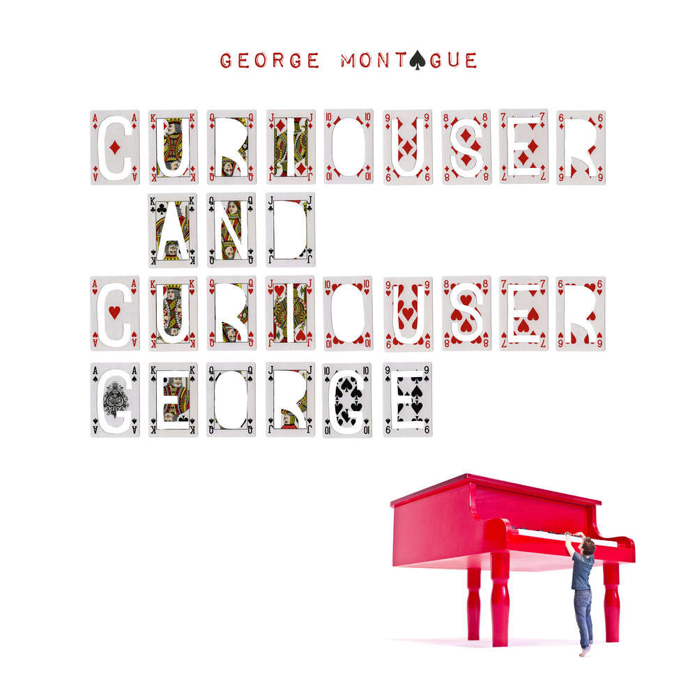 GEORGE MONTAGUE - CURIOUSER AND CURIOUSER GEORGE - [ARTWORK PACKSHOT].jpg