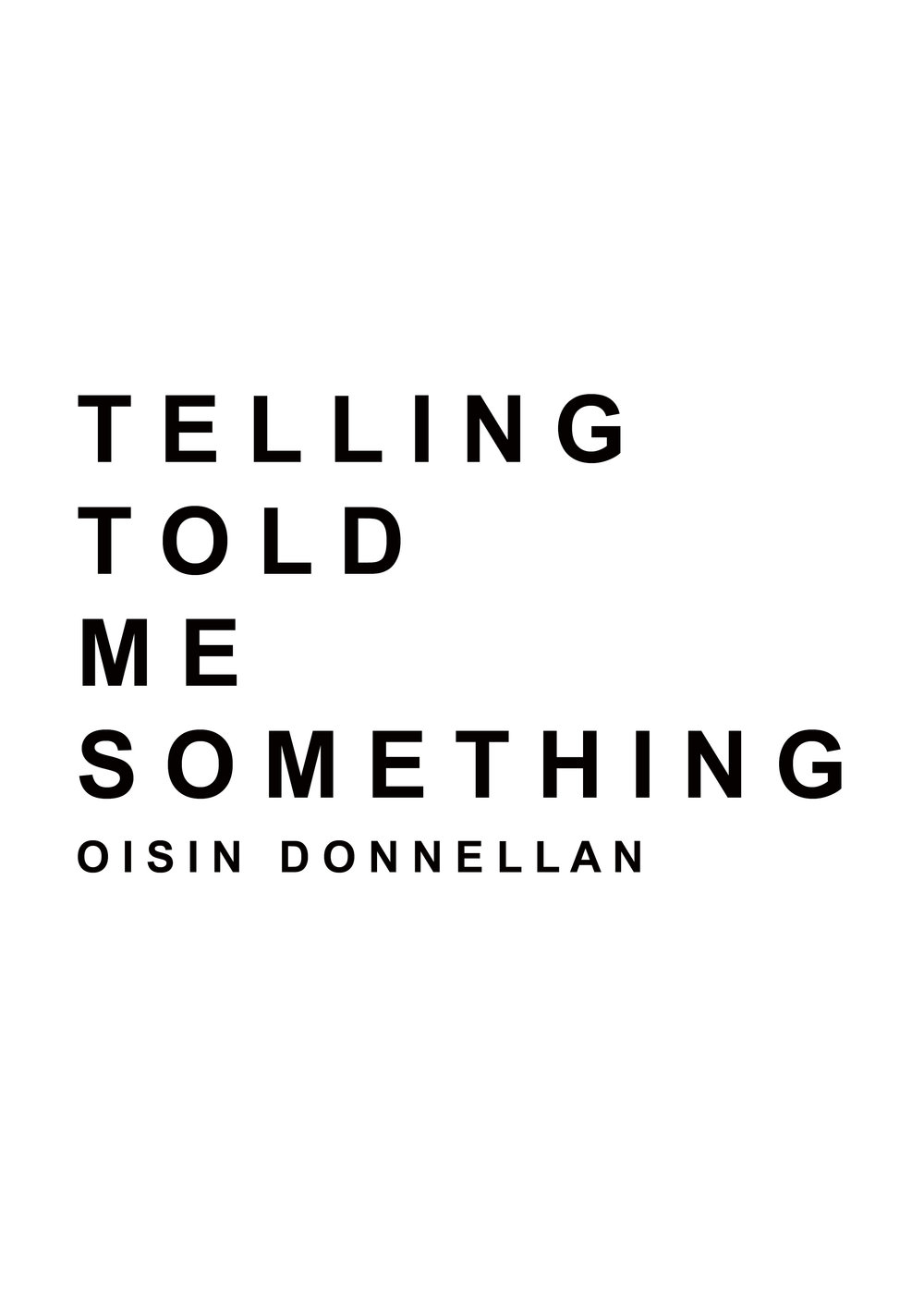 TELLING TOLD ME SOMETHING OISIN DONNELLAN.jpg