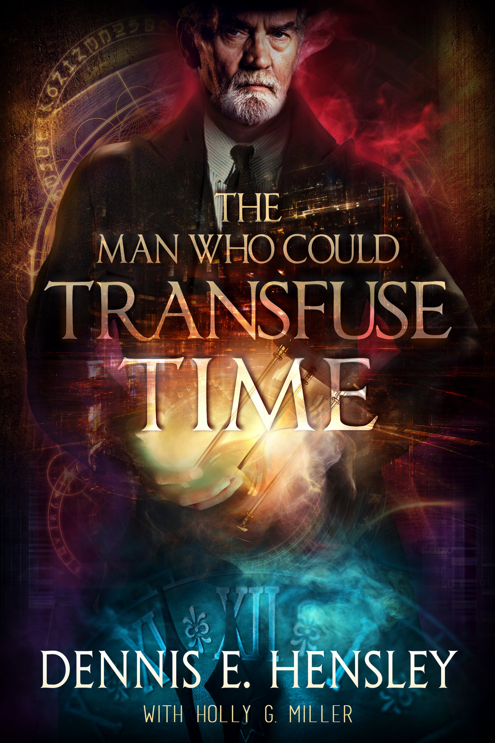 The Man Who Could Transfuse Time - Dennis E. Henley