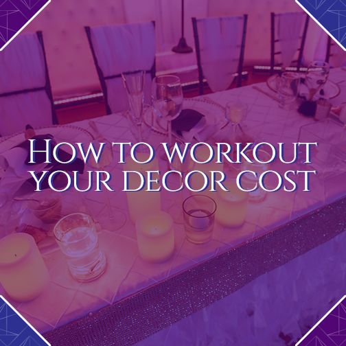How to Workout Your Decor Cost | TCJ Events | Trinidad And Tobago | Caribbean Weddings