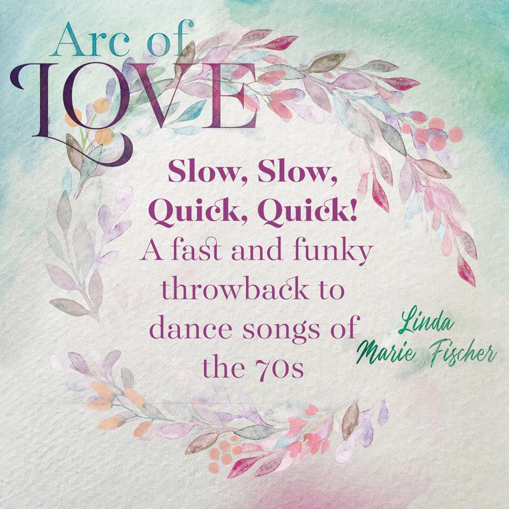 Arc of Love - Slow, Slow, Quick, Quick.jpg