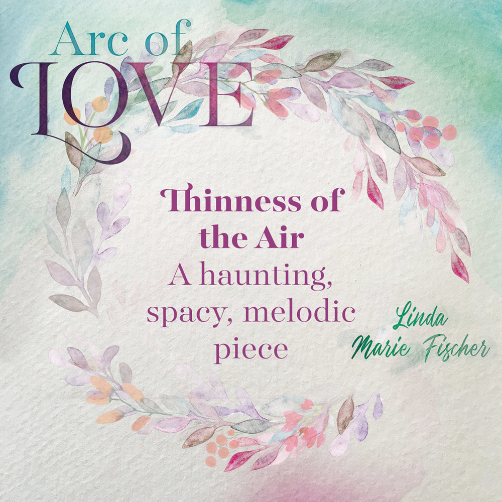 Arc of Love - Thinness of the Air.jpg