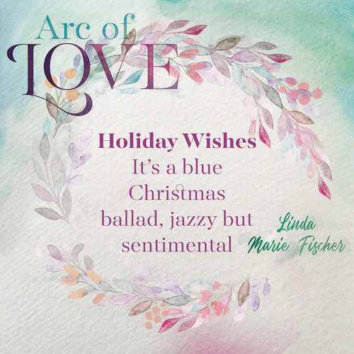 Behind the Song: Holiday Wishes by Linda Marie Fischer — Easy