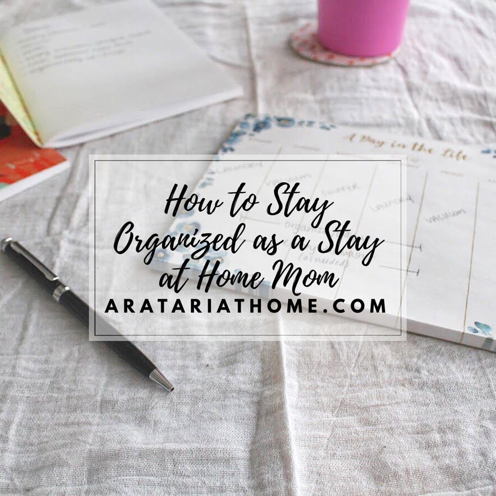 How to Stay Organized as a New Stay at Home Mom