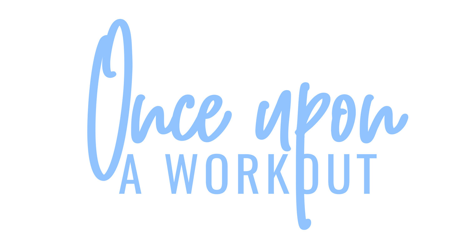 Once Upon a Workout