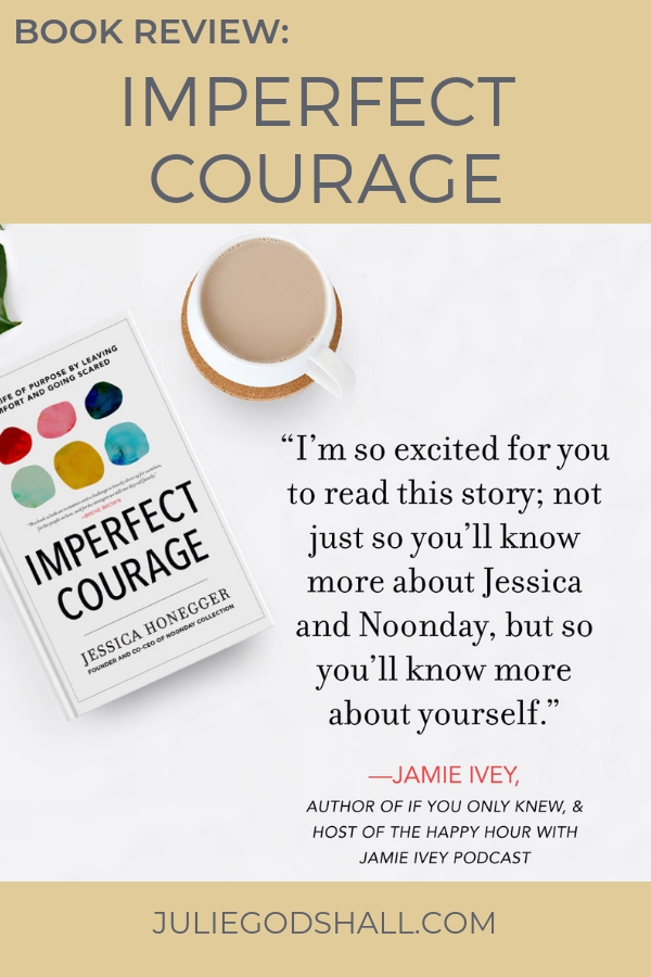 Jamie Ivey's endorsement of Imperfect Courage by Jessica Honegger of Noonday Collection. Read review by Julie Godshall, Noonday ambassador. #noondaycollection #imperfectcourage #noondayambassador