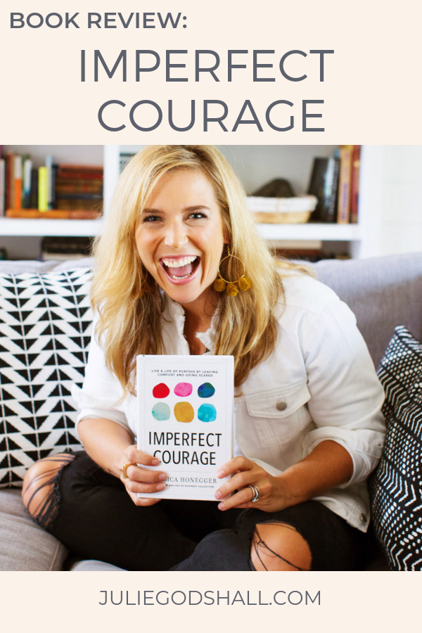 Book review of Imperfect Courage by Jessica Honegger, founder of Noonday Collection, by Julie Godshall, Noonday ambassador. #noondaycollection #imperfectcourage #noondayambassador