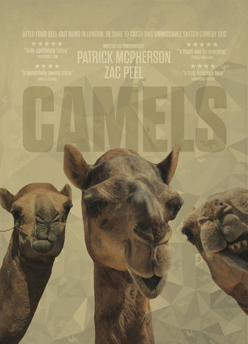 Camels in Edinburgh - We took our hit show, Camels, up to Edinburgh for a month.Edinburgh in Numbers:30 Performances3 LATE NIGHT Shows at the Bedlam TheatreOver 3000 Tickets Sold20,000 Flyers Printed + 100 PostersOpened The List Festival Party to an audience of 260Underbelly's 2nd best selling sketch show after Foil, Arms and Hog