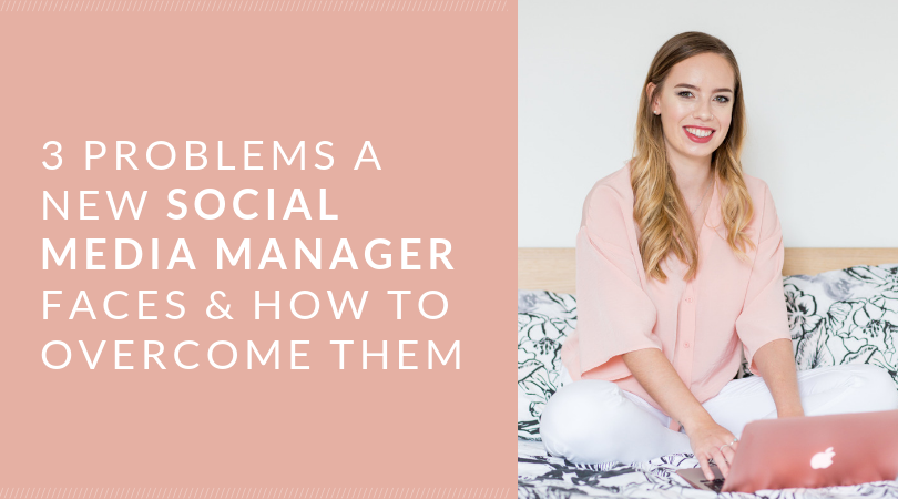 3 Problems a New Social Media Manager Faces & How to Overcome Them