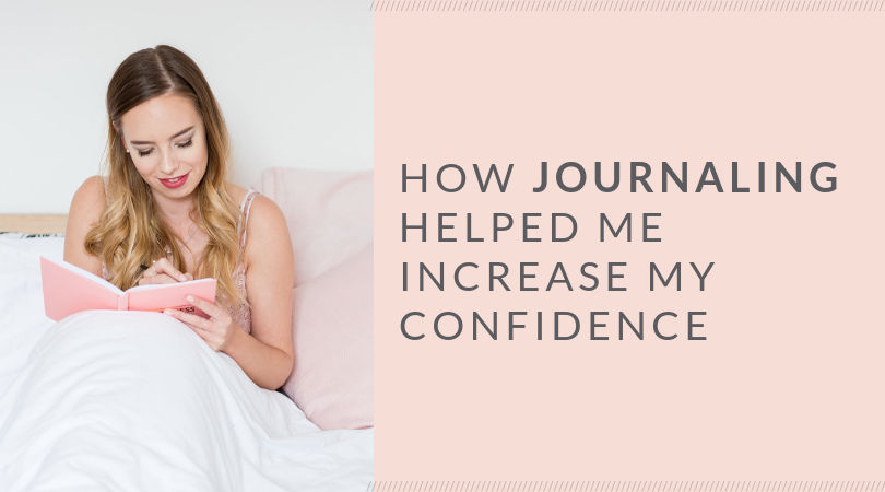How Journaling Helped Me Increase My Confidence