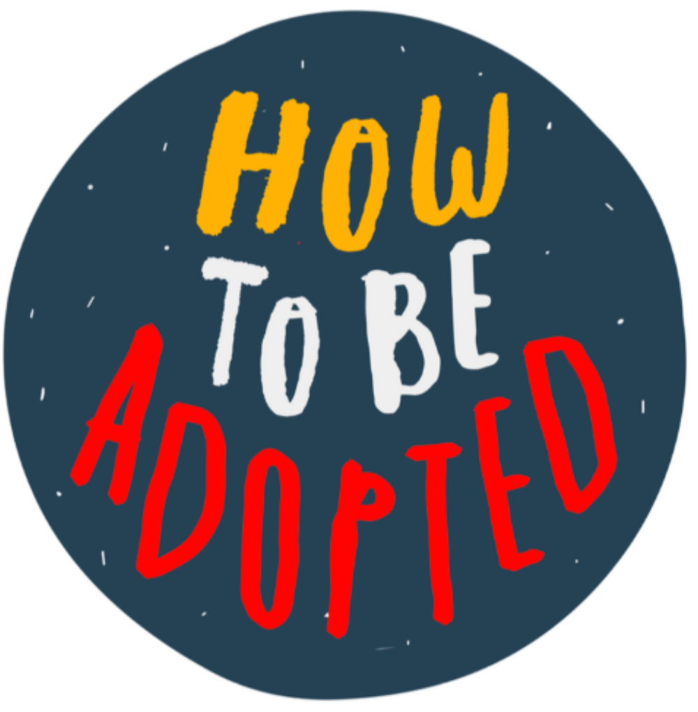 How to be adopted