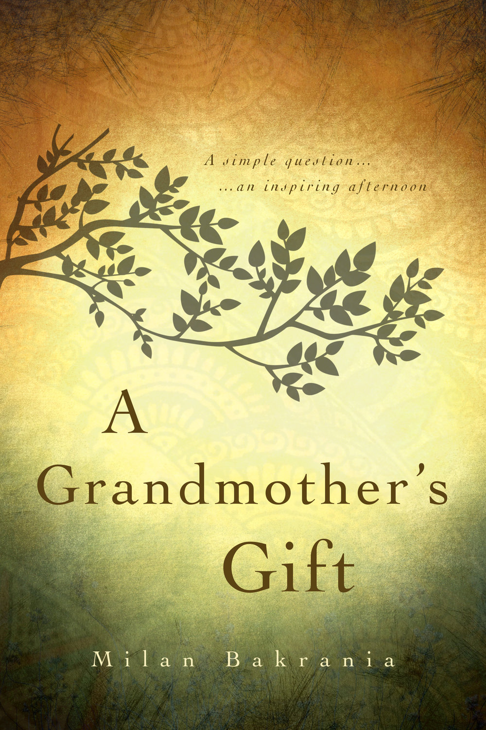 A Grandmother's Gift - It begins with a question that unfuls a lifetime of wisdom as a cynical father, his daughter and a wise, old woman gather under a willow tree one afternoon.