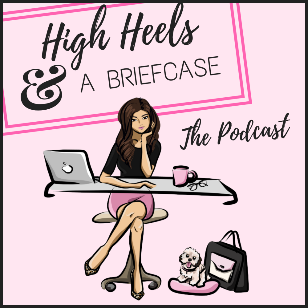 High Heels and a Briefcase the podcast