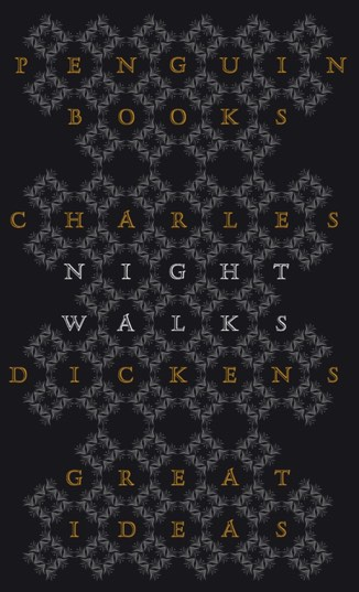 Night Walks - Charles Dickens, 2010