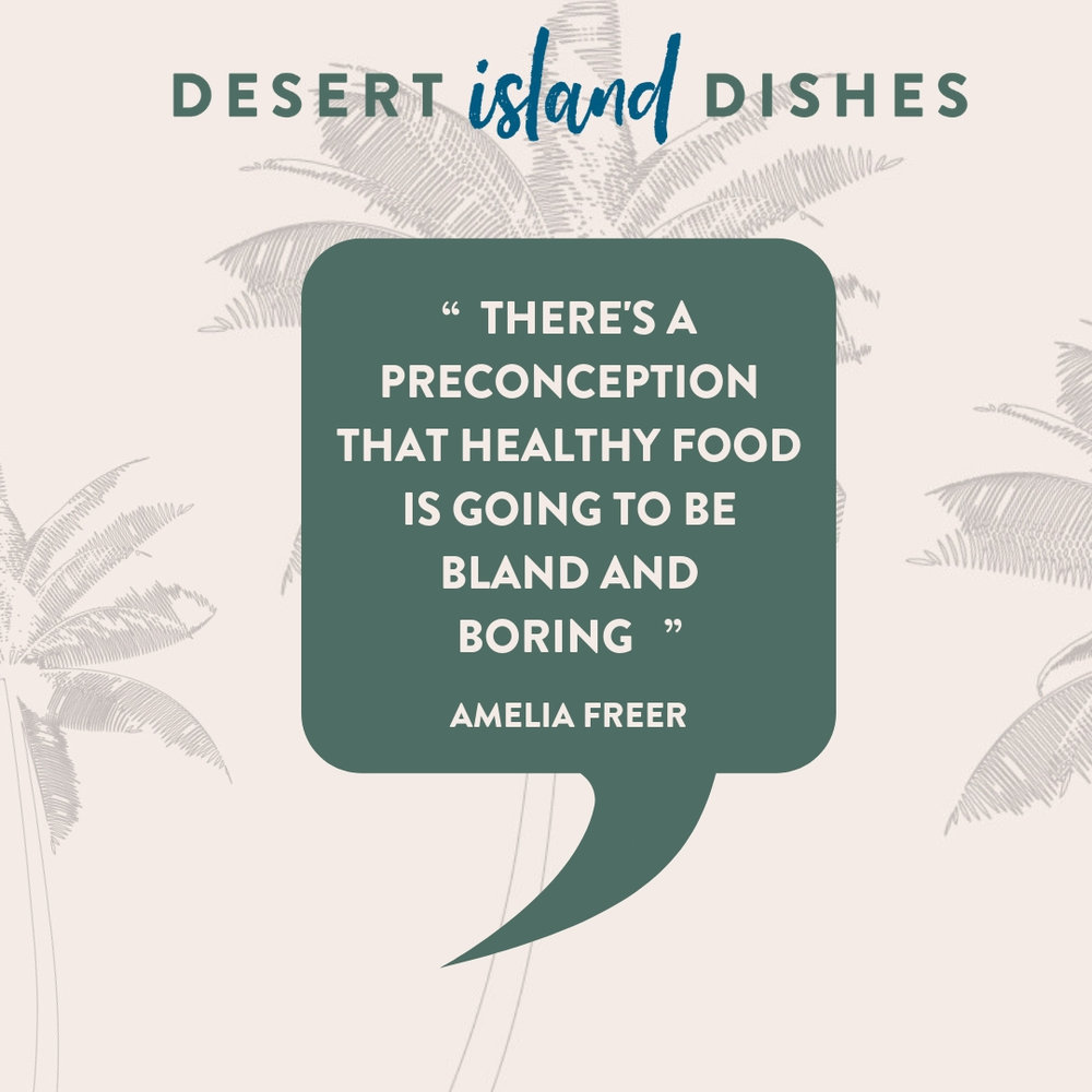 AMELIA FREER DESERT ISLAND DISHES