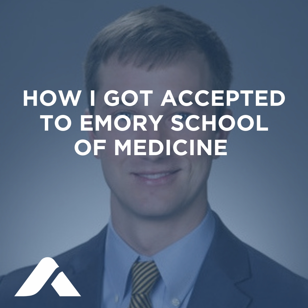 How I Got Accepted to Emory School of Medicine | Atlantis