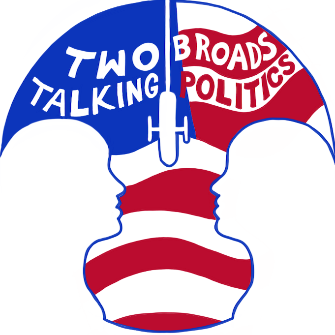 Two Broads Talking Politics Podcast