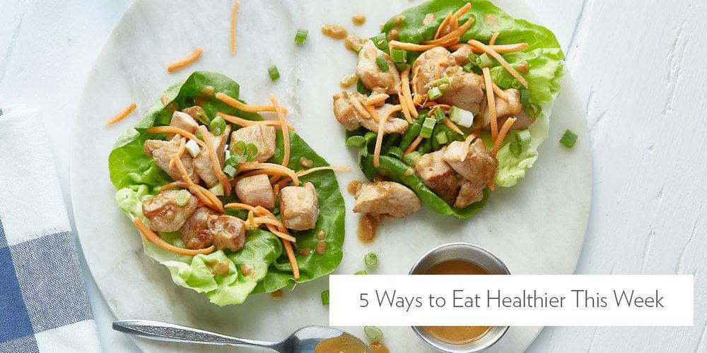 5 Ways to Eat Healthier This Week
