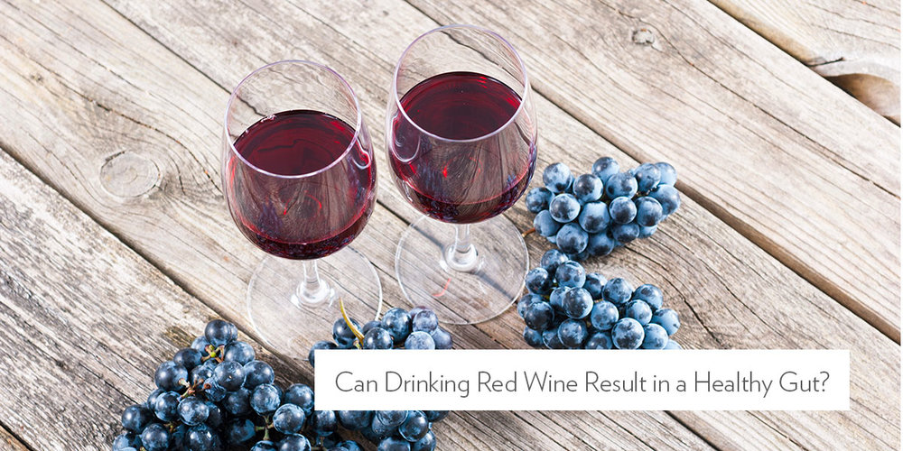 Can Drinking Red Wine Result in a Healthy Gut?