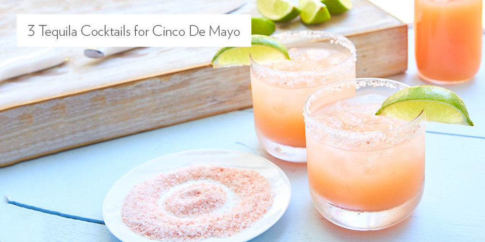 3 Tequila Cocktails for Cinco de Mayo