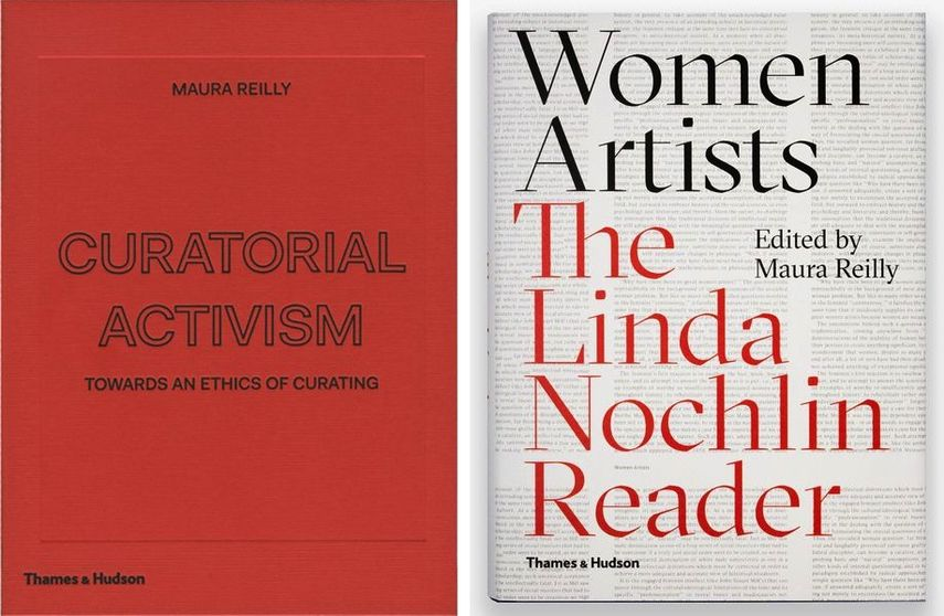 Left:  Curatorial Activism by Maura Reilly /  Right:  Women Artists: The Linda Nochlin Reader, edited by Maura Reilly