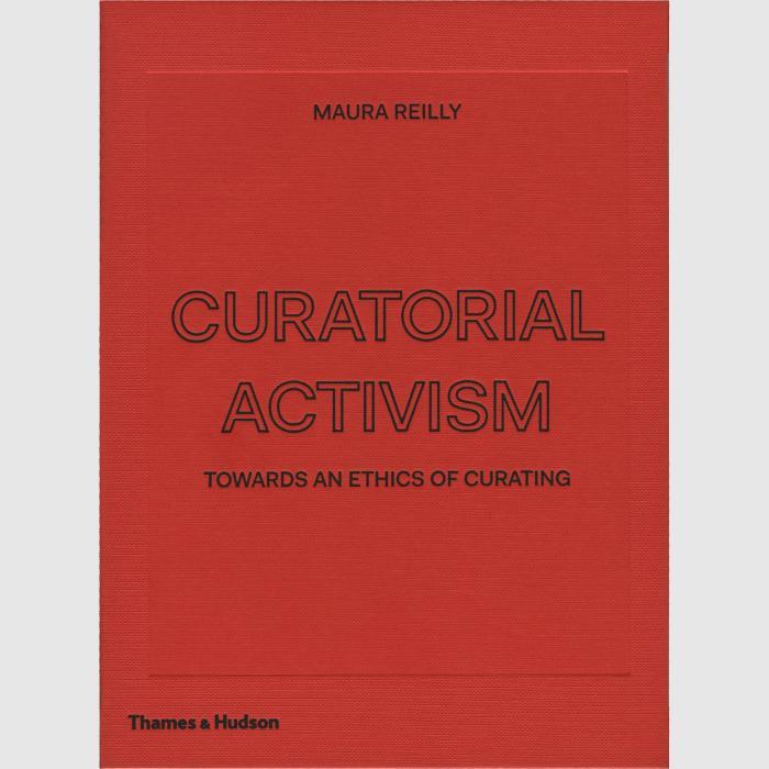 Maura Reilly, Curatorial Activism